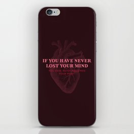 If You Have Never Lost Your Mind iPhone Skin