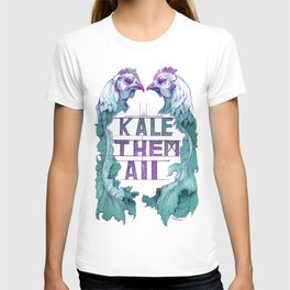 Kale Them All T-shirt