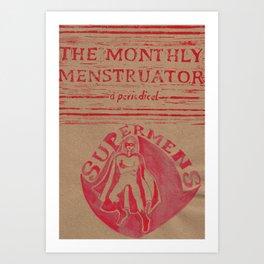 THE MONTHLY MENSTRUATOR - a periodical: Supermens Art Print