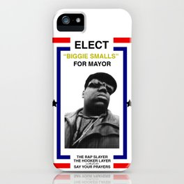 Biggie Smalls for Mayor iPhone Case