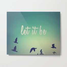 Let It Be Digital Print Metal Print