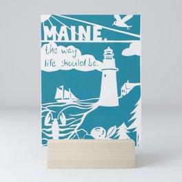 Maine- The Way Life Should Be Mini Art Print
