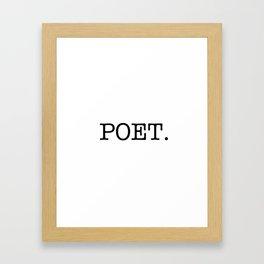 POET. Framed Art Print