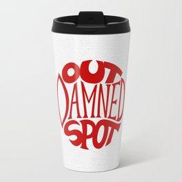 Out Damned Spot Travel Mug
