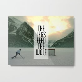 The Legs Feed The Wolf Metal Print