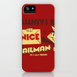 Be Nice to the Mailman iPhone Case