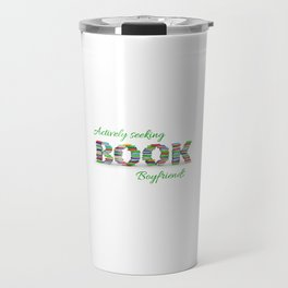 Actively Seeking Book Boyfriends Travel Mug