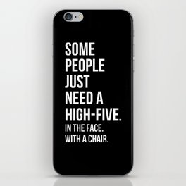 Need A High-Five Funny Quote iPhone Skin