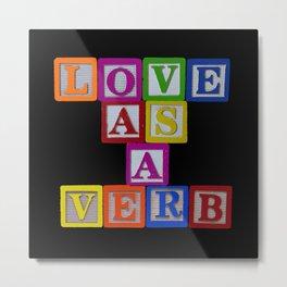 Love as a Verb Metal Print