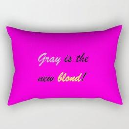 Gray is the new blond! Rectangular Pillow