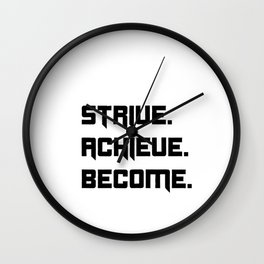 Strive, Achieve, Become Wall Clock