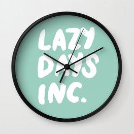 Lazy Days Inc Wall Clock