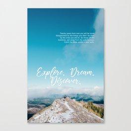EXPLORE / DREAM / DISCOVER Canvas Print