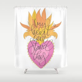 My heart can't stand this Shower Curtain