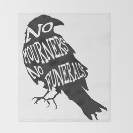 No Mourners No Funerals Six of Crows Throw Blanket