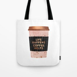Life happens, coffee helps Tote Bag