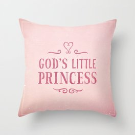 God's Little Princess Throw Pillow