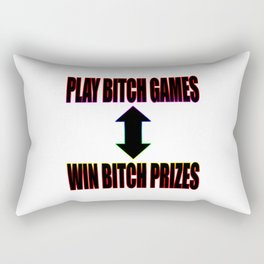 Play B*tch Games Rectangular Pillow