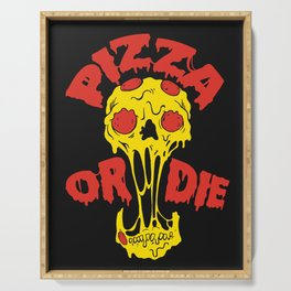 Pizza or Die Serving Tray