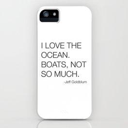 Jeff Goldblum Boats Quote iPhone Case