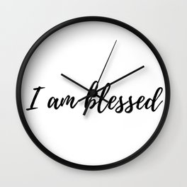 I am Blessed Quote Wall Clock