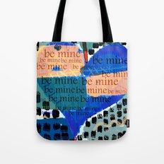 Be Mine-- Tote Bag