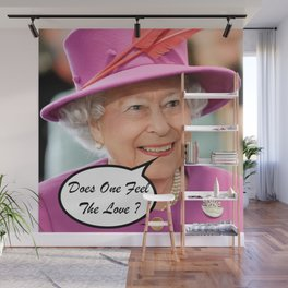 The British Queen Elizabeth II Does One Feel The Love Wall Mural