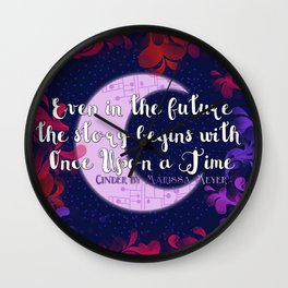 Once Upon a Time- The Lunar Chronicles Quote Wall Clock