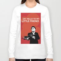 scarface Long Sleeve T-shirts featuring Scarface Say Hello to My Little Friend by Florian Rodarte