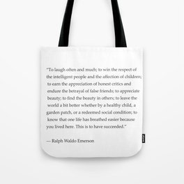 Ralph Waldo Emerson quote. To laugh often and much... Tote Bag
