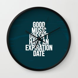 Good music doesn't have an expiration date Wall Clock