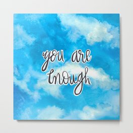 You Are Enough 2 Metal Print