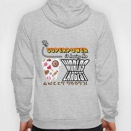 My Superpower Is Having The World's Largest Sweet Tooth Hoody