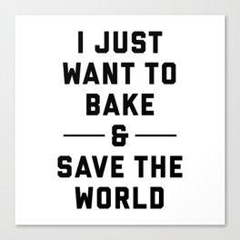 Bake & Save the World Canvas Print