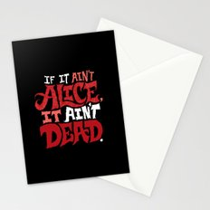 If it ain't Alice, it ain't dead. Stationery Cards