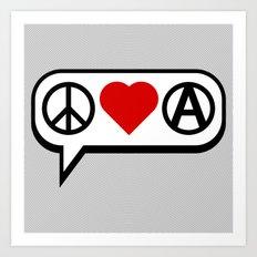 Peace. Love. Anarchy. Art Print