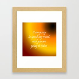 Speak My Mind Framed Art Print