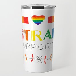 I'm Straight And I Support LGBTIQ Travel Mug