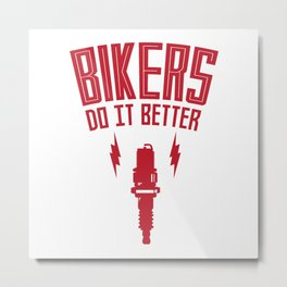 BIKERS DO IT BETTER PLUG Metal Print