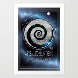 We are all Stories in the End Art Print