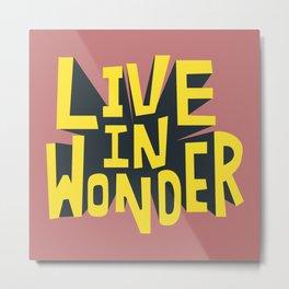 Live in Wonder Metal Print