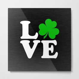 Love with Irish shamrock Metal Print