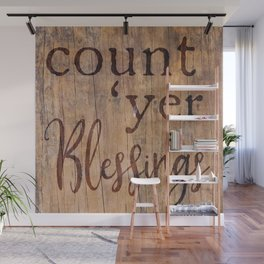 Count 'yer Blessings - Southern Saying - Country Chic Wall Mural