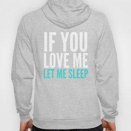 If You Love Me Let Me Sleep (Dark) Hoody