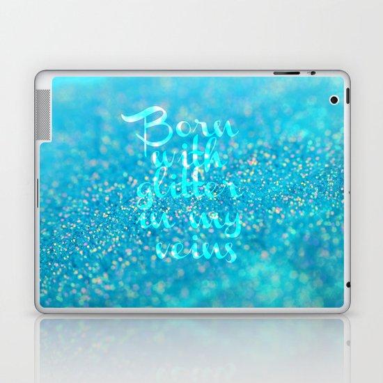 Glitter in my Veins (Photo of Glitter) Laptop & iPad Skin