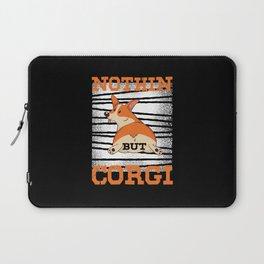 Nothing But Corgi Dog Owner Puppy Laptop Sleeve