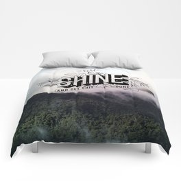 Rise and Shine and get shit done Comforters