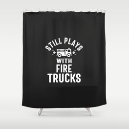 Still Plays With Firetrucks Shower Curtain