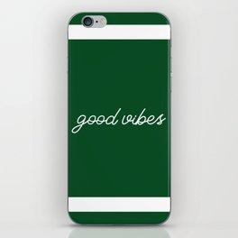 Good Vibes green iPhone Skin