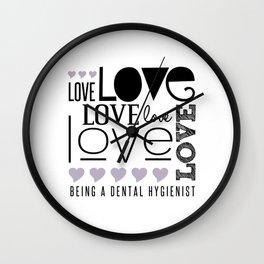 Love Being A Dental Hygienist Wall Clock
